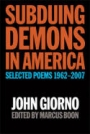 Subduing Demons in America: Selected Poems 1962-2007