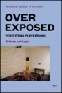 Overexposed: Perverting Perversions