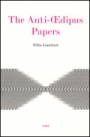 The Anti-Oedipus Papers