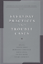 Everyday Practices and Trouble Cases