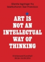 Omslag: Art Is Not An Intellectual Way Of Thinking