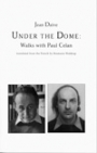 Omslag: Under The Dome: Walks With Paul Celan