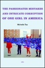 Omslag: The Passionate Mistakes and Intricate Corruption of One Girl in America