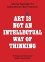 Omslag: Art Is Not An Intellectual Way Of Thinking. Litterær respons