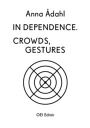 Anna Ådahl. In Dependence. Crowds, Gestures
