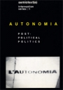 Omslag: Autonomia: Post-Political Politics